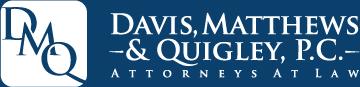 Davis, Matthews & Quigley, P.C.